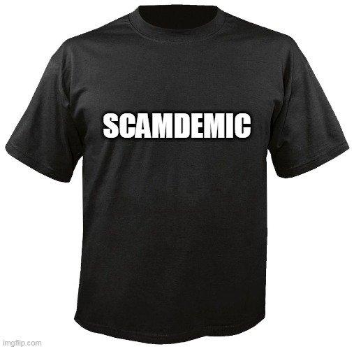 scamdemic t shirt.jpg