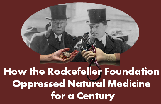 how-the-rockefeller-foundation-oppressed-natural-medicine.png