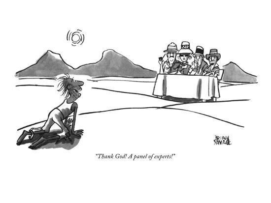 thank-god-a-panel-of-experts-new-yorker-cartoon_u-l-pgpivv0.jpg.a31eccf2733a5a4cbfdb35150b6fa8db.jpg