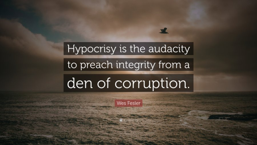 2384330-Wes-Fesler-Quote-Hypocrisy-is-the-audacity-to-preach-integrity.jpg