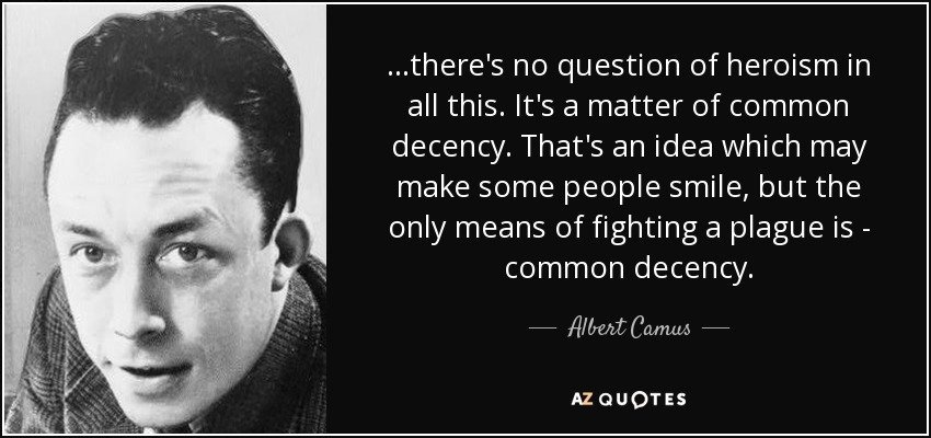 quote-there-s-no-question-of-heroism-in-all-this-it-s-a-matter-of-common-decency-that-s-an-albert-camus-36-61-70.jpg.2876893068457abc8922e273087ec218.jpg