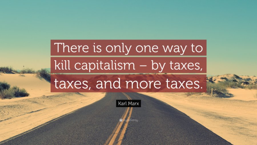 1843884-Karl-Marx-Quote-There-is-only-one-way-to-kill-capitalism-by-taxes.jpg