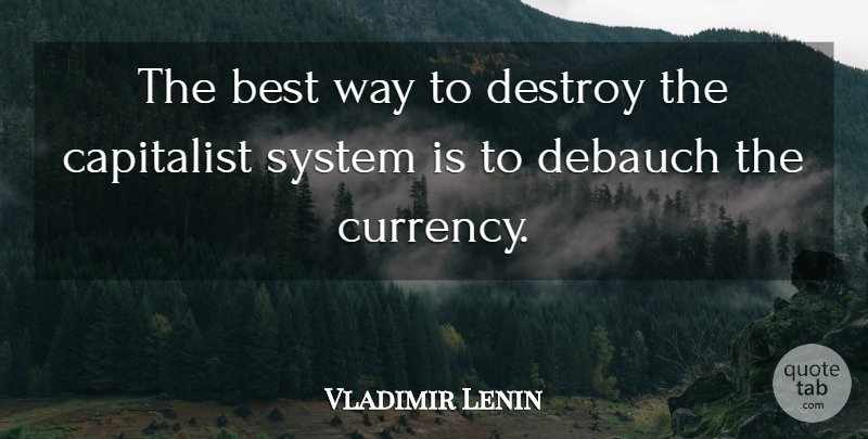 the-best-way-to-destroy-the-capitalist-system-is-to-debauch-the-currency-344b7d1c31e755d3b784c97526247e79.jpg
