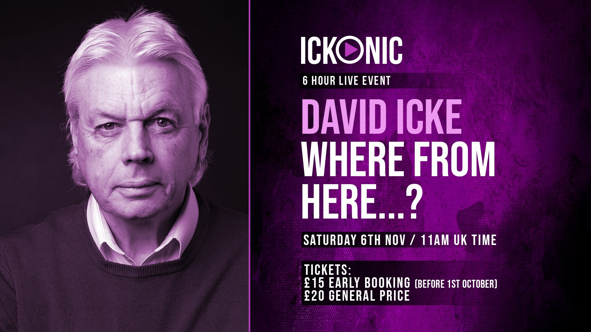David Icke – Where From Here? 6 Hour Live Event – Saturday November 6th 2021